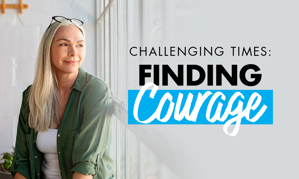 Image: Keep the Faith & Find Courage During This Challenging Time